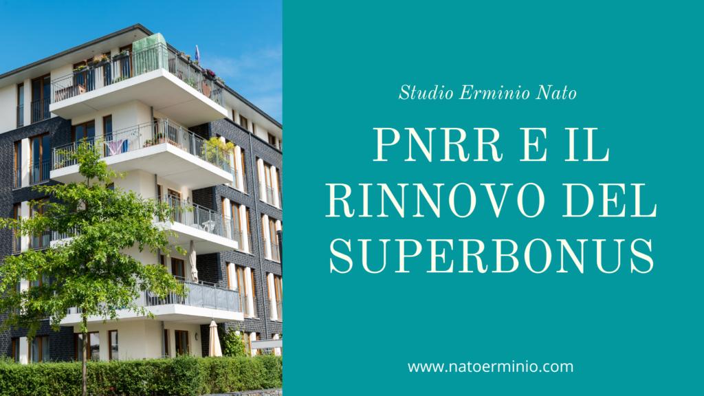 PNRR E IL RINNOVO DEL SUPERBONUS